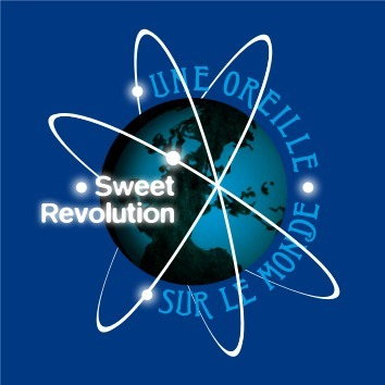Une Oreille sur le Monde - Lancement de notre playlist découvertes - Sweet Revolution
